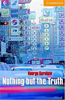 Nothing but the Truth Level 4 (Cambridge English Readers) von [Kershaw]