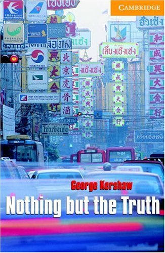 Nothing but the Truth Level 4 (Cambridge English Readers) (English Edition)