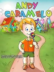 cuento infantiles : Andy Caramelo (descubrir como comer saludable) (libros en español para niños) (cuentos de niños nº 1) (Spanish Edition)