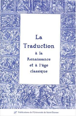 La traduction à la Renaissance et à l'âge classique