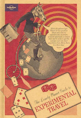 The Lonely Planet Guide to Experimental Travel por Rachael Antony