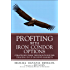 Profiting with Iron Condor Options: Strategies from the Frontline for Trading in Up or Down Markets, Audio Enhanced Edition