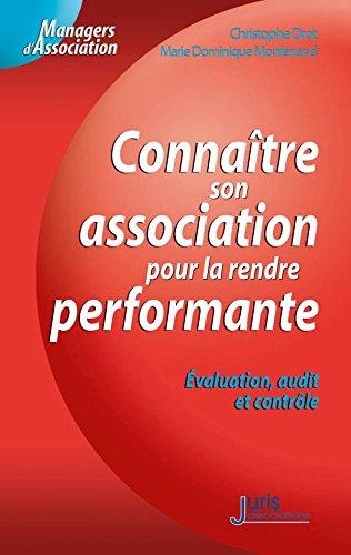 Connaître son association pour la rendre performante. Évaluation, audit et contrôle - 1ère édition