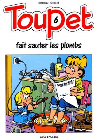 Toupet - tome 6 - TOUPET FAIT SAUTER LES PLOMBS
