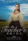 The Teacher's Bride: Mail Order Bride (Boulder Brides Book 1)