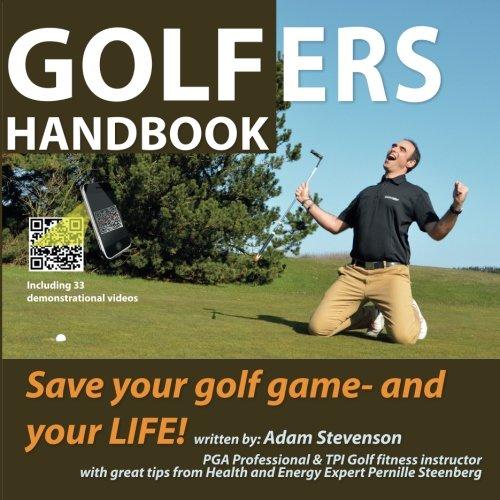 Golfers Handbook: Save your golf game and your LIFE! por Adam Stevenson