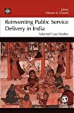Reinventing Public Service Delivery in India: Selected Case Studies