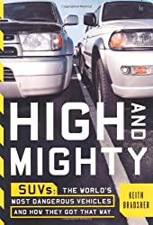 High and Mighty: SUV's - The World's Most Dangerous and How They Got That Way