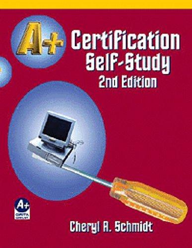 A+ Certification Self Study Guide por Cheryl A. Schmidt