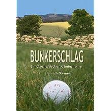 Bunkerschlag: Ein oberhessischer Kriminalroman