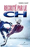 Telecharger Livres Recrute par le CH 02 Le camp d entrainement (PDF,EPUB,MOBI) gratuits en Francaise
