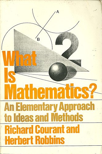 What is Mathematics?: An Elementary Approach to Ideas and Methods (Galaxy Books)
