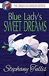 Blue Lady's Sweet Dreams: The Angelica Mason Series (English Edition)
