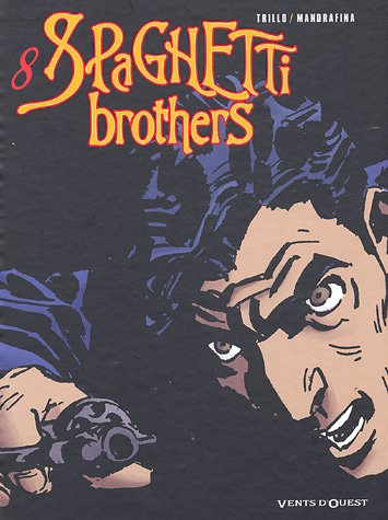Spaghetti Brothers, Tome 8 :