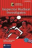 Inspector Hudson Investigates (Lernkrimi Sammelband): Englisch Grundwortschatz, Aufbauwortschatz & Grammatik. Niveau B1 / B2 (Compact Lernkrimi) - Marc Hillefeld