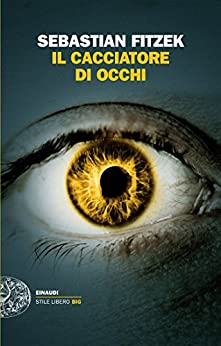 Il cacciatore di occhi (Einaudi. Stile libero big) (Italian Edition)