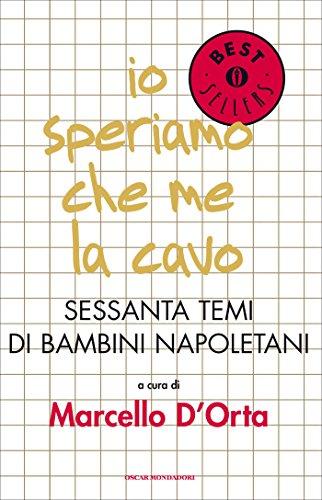 Libri Pdf Download Gratuito Io Speriamo Che Me La Cavo Sessanta Temi Di Bambini Napoletani Oscar Bestsellers Vol 420