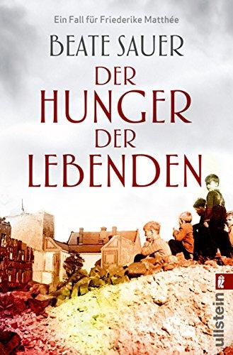 Der Hunger der Lebenden: Kriminalroman (Friederike Matthée ermittelt 2)