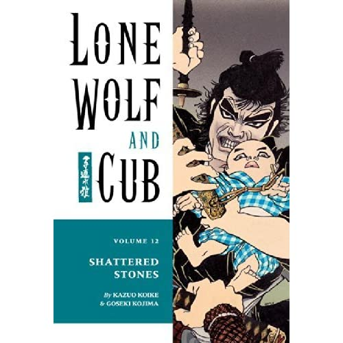Lone Wolf and Cub Volume 12: Shattered Stones: Shattered Stones v. 12 (Lone Wolf and Cub (Dark Horse)) by Kazuo Koike (2001-09-11)