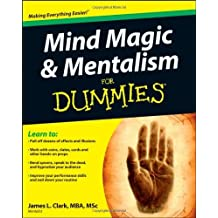 Mind Magic and Mentalism For Dummies by James L. Clark (2012-05-22)