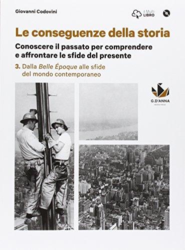 Le conseguenze della storia. Con CLIL. Per le Scuole superiori. Con DVD-ROM. Con e-book. Con espansione online: 3