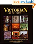 Victorian House Style: An Architectur...