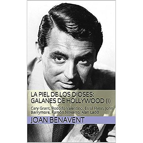 La Piel de los Dioses: Galanes de Hollywood (I): Cary