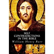 [(Self Conradictions in the Bible)] [By (author) William Henry Burr] published on (February, 2013)