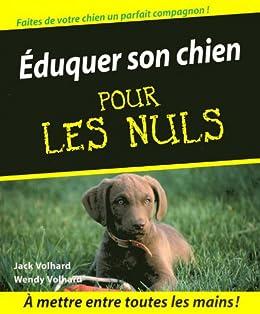 Eduquer son chien par [Volahrd, Jack, Volahrd, Wendy]