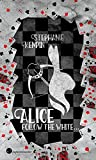 Alice - Follow the White von Stephanie Kempin