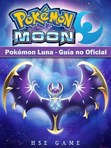 Pokémon Luna - Guía No Oficial por Joshua Abbott