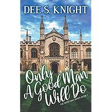 Only A Good Man Will Do (The Good Man  Book 1)