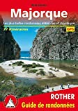 Majorque: Les plus belles randonnées entre mer et montagne. 77 itinéraires. Avec traces GPS (Rother Guide de randonnées) - Rolf Goetz