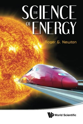 Science Of Energy, The (Newton G Roger)