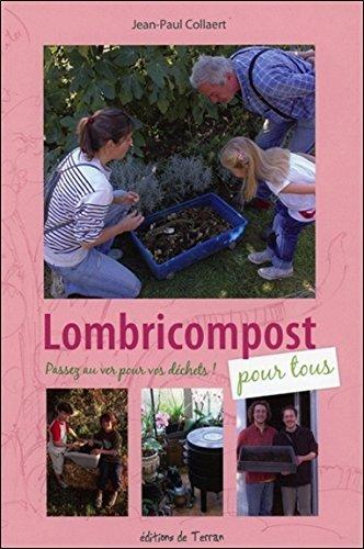 Lombricompost pour tous - Passez au ver pour vos dchets !