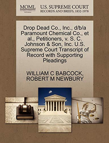 Scheda dettagliata Drop Dead Co., Inc., D/B/A Paramount Chemical Co., et al., Petitioners, V. S. C. Johnson & Son, Inc. U.S. Supreme Court Transcript of Record with Supp