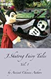 J.Shutong Fairy Tales Vol.1 : Historical Celebrity , by ancient Chinese authors (English Edition)