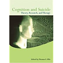 Cognition and Suicide: Theory, Research, and Therapy