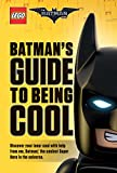Batman's Guide to Being Cool (The LEGO Batman Movie) (English Edition)
