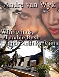 Whirlwinds, Tumble Bush and Barlinka Rains: Whirlwinds (English Edition)