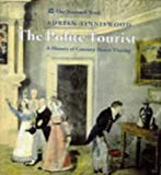 The Polite Tourist: Country House Visiting Through the Centuries
