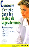 Telecharger Livres Concours d entree dans les ecoles de sage femmes Sujets et corriges (PDF,EPUB,MOBI) gratuits en Francaise