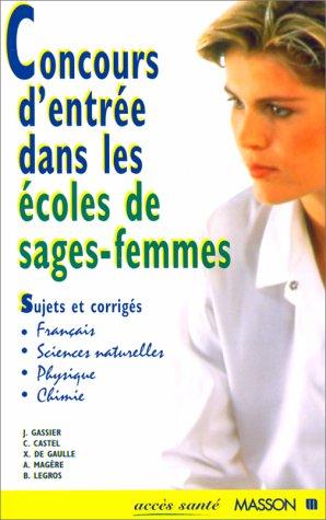 Concours d'entrée dans les écoles de sage-femmes. Sujets et corrigés