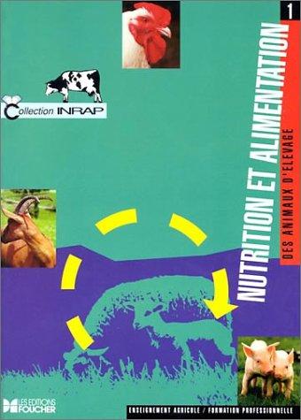 Nutrition et alimentation des animaux d'élevage, tome 1 par Collectif