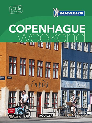 Copenhague. La Guía Verde Weekend (LA GUIA VERDE WEEKEND)