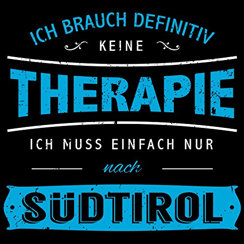 Fashionalarm Damen T-Shirt - Ich brauch keine Therapie - Südtirol | Fun Shirt mit Spruch Italien Urlaub Alpen Skifahren Klettern Wandern Bouldern Schwarz