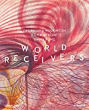 World receivers - Georgiana houghton, Hilma af klint, Emma Kunz