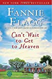 Can't Wait to Get to Heaven (Ballantine Reader's Circle)