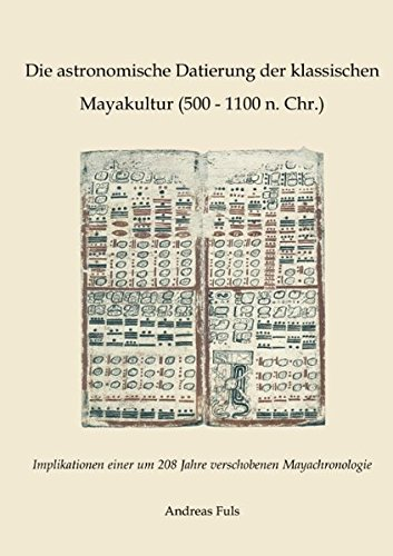 die-astronomische-datierung-der-klassischen-mayakultur-500-1100-n-chr-implikationen-einer-um-208-jah