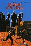 Le Monde d'En Haut - Casterman Junior - 08/03/2006
